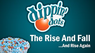 Dippin' Dots - The Rise and Fall...And Rise Again