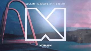 Sultan + Shepard - In the Night [Out Now]