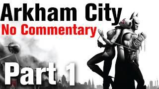 Batman Arkham City Walkthrough Part 1 - Entering Arkham City