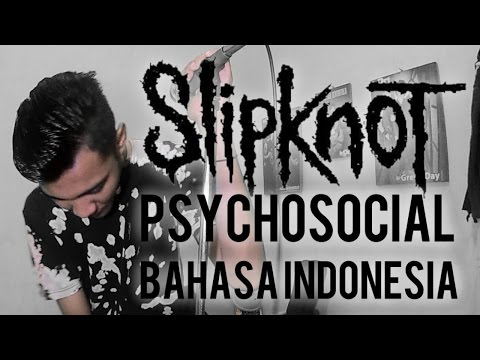 Slipknot - Psychosocial (Bahasa Indonesia) by THoC
