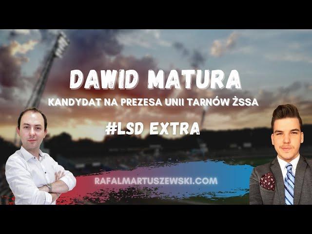 #LSDExtra [5]: Dawid Matura (Ex żużlowiec, kandydat na prezesa Unii Tarnów)