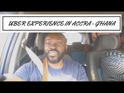 MY UBER EXPERIENCE IN ACCRA - AN OPTION IF YOU ARE IN GHANA