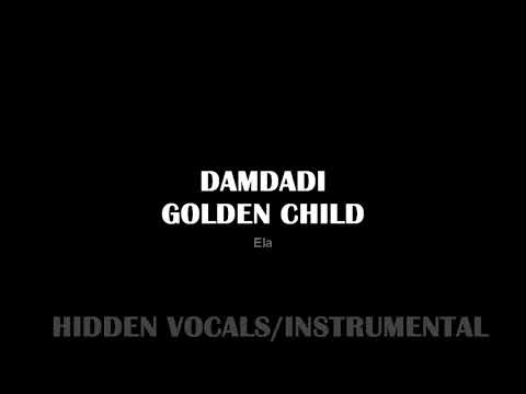 [HIDDEN VOCALS/INSTRUMENTAL] Golden Child - Damdadi