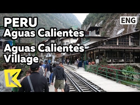 【K】Peru Travel-Aguas Calientes[페루 여행-아과스칼리엔테스]마추픽추 아과스칼리엔테스 마을/Village/Machu Picchu/Unesco