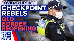 Coronavirus: COVID-19 checkpoint evaders, QLD border reopens | 9 News Australia