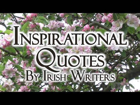 Inspirational quotes by Irish Writers