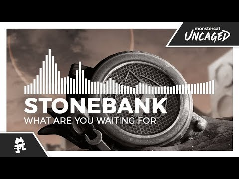 Stonebank - What Are You Waiting For [Monstercat Release] - Поисковик музыки mp3real.ru