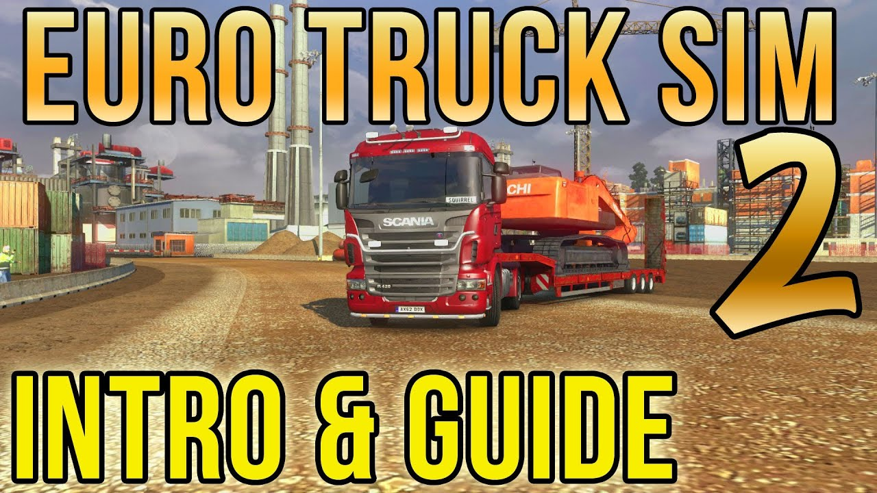 Download Euro Truck Simulator 2 - Introduction and Guide
