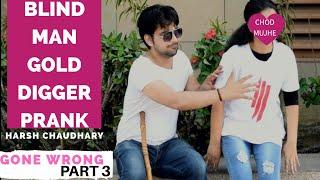 Gold Digger Prank India    Gone Wrong Prank    Pranks In India    New Pranks 2019    Harsh Chaudhary
