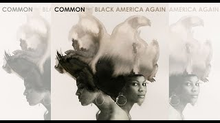 "Common - ""Little Chicago Boy"" [Clean & Truncated] (feat. Tasha Cobbs)"