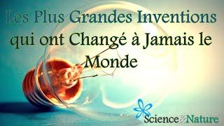 ✔ Les Plus Grandes Inventions qui ont Changé à Jamais le Monde !! (1080p)