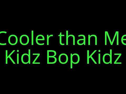 Cooler than Me Kidz Bop Kidz