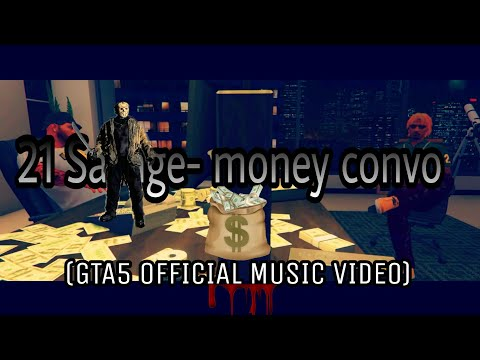 21 savage -money convo  (GTA5 OFFICIAL MUSIC VIDEO)