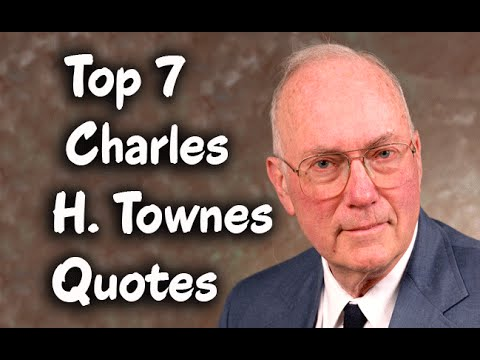 Top 7 Charles H. Townes Quotes - The American  physicist & inventor
