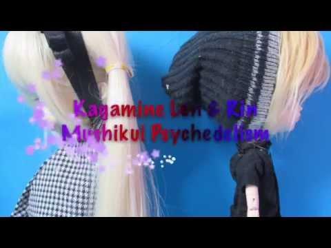 "MV Pullip ""Mushikui Psychedelism"" by Len & Rin Kagamine"""