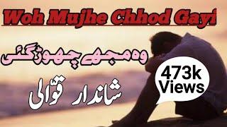 Download lagu Sad Qawwali - Woh Mujhe Chhod Gayi Mera Dil Tod Gayi