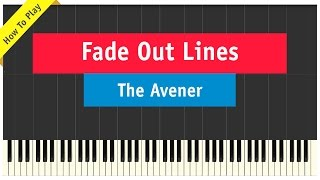 The Avener - Fade Out Lines - Piano tutorial (How To Play Cover)