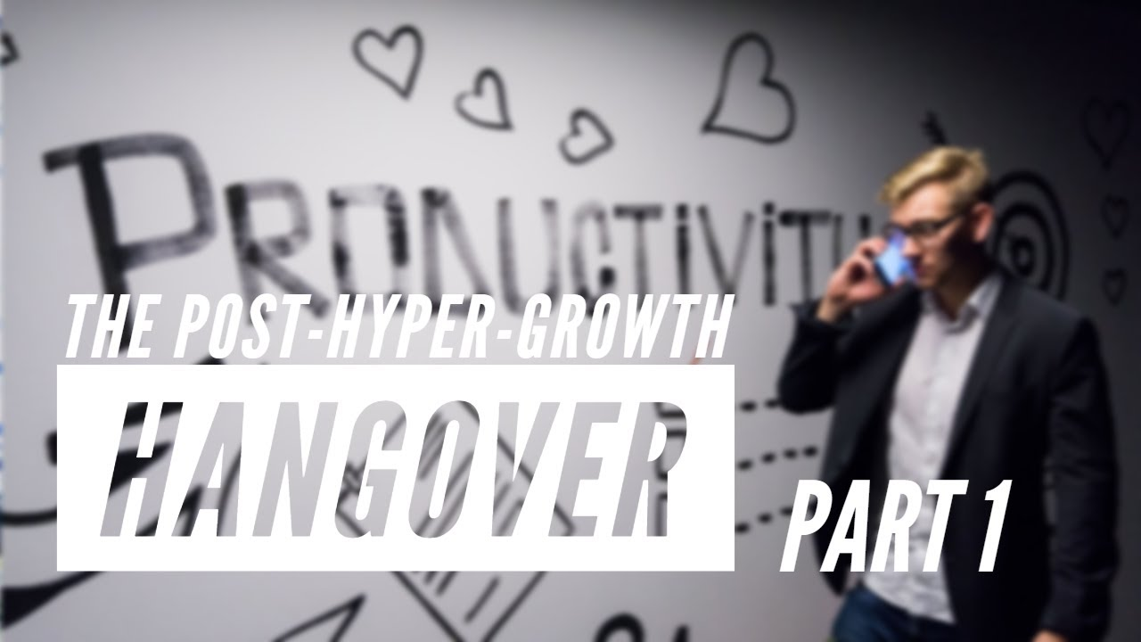 "The post-hyper-growth hangover  - Part 1 - Beyond a ""getting shit done"" culture"