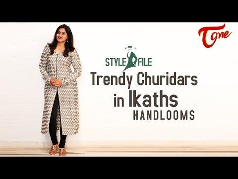 Fashion Passion | Trendy Churidars in Ikaths Handlooms | Style File | TeluguOne