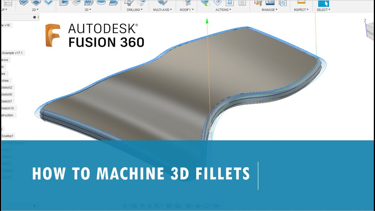 How To Machine 3D Fillets in Fusion 360 - Please HELP!