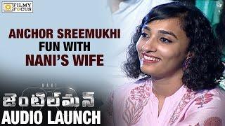 Anchor Sreemukhi Fun with Nani's wife Anjana at Gentleman Audio Launch - Filmyfocus.com