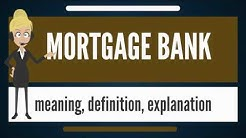 What is MORTGAGE BANK? What does MORTGAGE BANK mean? MORTGAGE BANK meaning & explanation