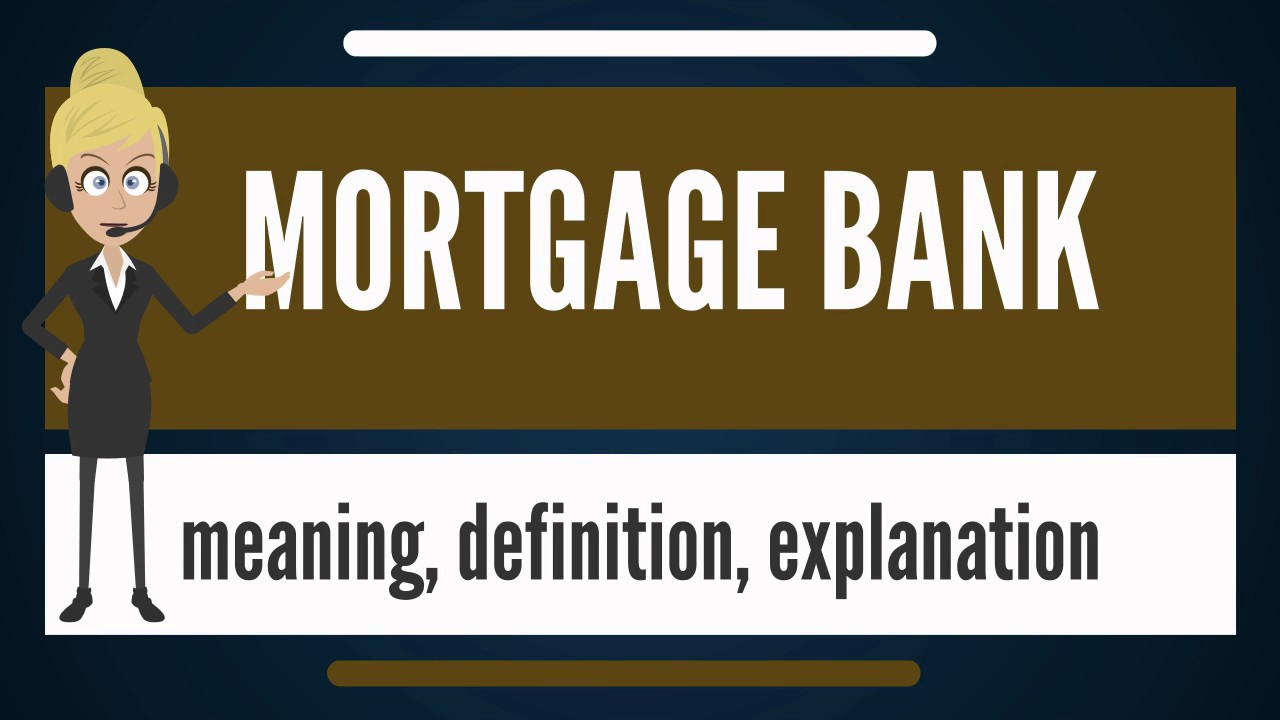 What is MORTGAGE BANK? What does MORTGAGE BANK mean? MORTGAGE BANK meaning & explanation - YouTube
