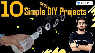 10 Simple DIY Projects | Unacademy Class 9 and 10 | Chandan Sir