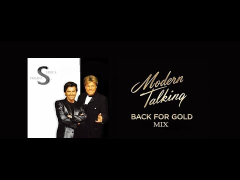 Modern Talking - Back For Gold Mix(New Quality Version)
