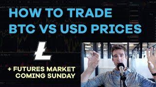 How To Trade BTC Value vs USD Value Explained - BTC Retracement, LTC Pump, Futures - CMTV Ep102