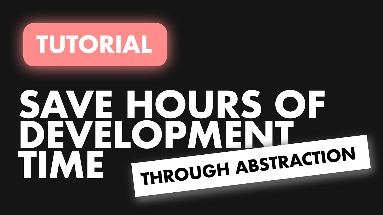 Save hours of Development time through Abstraction   Flutter Abstraction