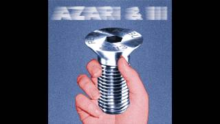 Azari & III - Into The Night (Nicolas Jaar Remix)