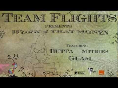 Team Flights feat. Butta & Guam - Work 4 That Money [prod. by espee]
