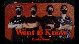 Eureka Sound- Want to Know (Official Music Video)