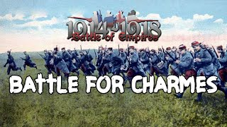 Battle of Empires: 1914 - 1918 - Battle For Charmes