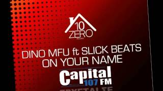 ON YOUR NAME  DINO MFU ft SLICK BEATS (radio teaser CAPITAL 107)