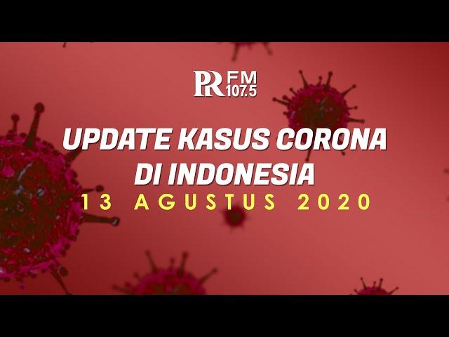 UPDATE Kasus Corona di Indonesia 13 Agustus 2020