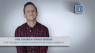 Church Video Series - 39. The Best 4 Video Cameras for Your Church(Access every lesson from The Church Video Series here: http://prochurchtools.com/church-video-series Get your free Pro Church Toolkit here!, 2013-09-24T02:41:19.000Z)