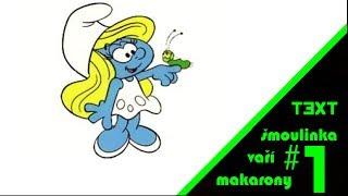 šmoulinka vaří makarony (text)