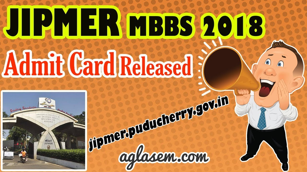 JIPMER 2018 Admit Card | Important Documents To Carry on Exam Day