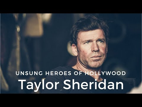 Unsung Heroes of Hollywood: TAYLOR SHERIDAN