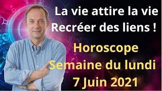 Horoscope semaine du Lundi 7 Juin 2021