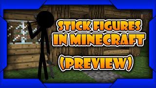 Stick Figures in Minecraft (SNEAK PREVEIW) | A Stick Figure Animation (Made with Mine-imator)