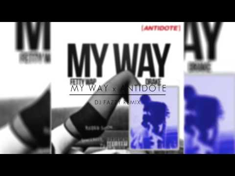 MY WAY x ANTIDOTE (Mashup ft. Fetty Wap, Travis Scott   Prod. @DJFazzy)
