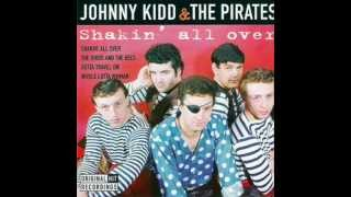 JOHNNY KIDD & THE PIRATES LYRICS: When you move in right up close t...