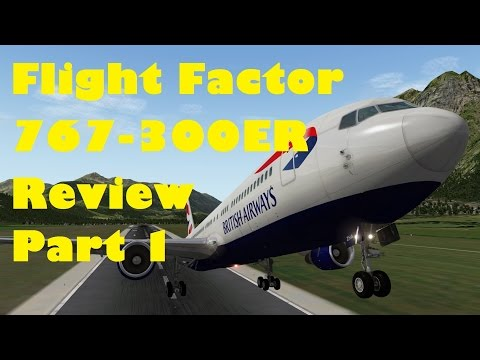 Flight Factor Boeing 767-300 ER review for X-Plane 10  -----   Part 1 Exterior model and animations