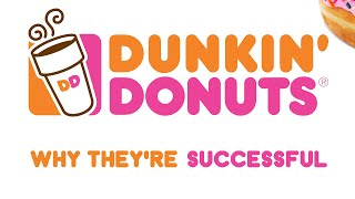 Dunkin' Donuts  Why They're Successful