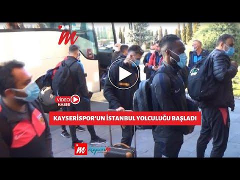 Kayserispor'un İstanbul yolculuğu başladı
