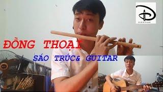 ĐỒNG THOẠI SÁO TRÚC | ĐỒNG THOẠI SÁO TRÚC & GUITAR