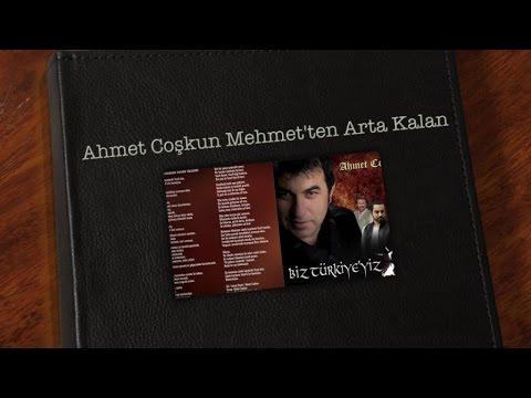 Ahmet Coşkun - Mehmetten Arta Kalan
